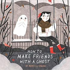 Intended for readers from four to eight years old, Rebecca Green's aptly named How to Make Friends with a Ghost details the best technique for becoming pals with a spook. From making them their favorite treats (mud tarts and earwax truffles) to charming them with bedtime stories and serenades, there are plenty of useful tips. Along with whimsical illustrations, the book is sweet, funny and conveys a message of kindness.