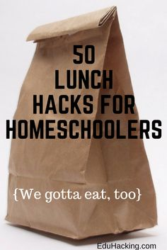 50 great tips, tricks, and hacks to make lunch easier for homeschoolers and public schoolers alike!