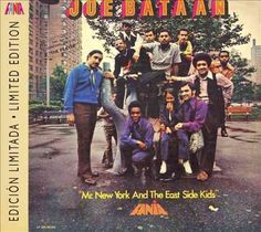 Joe Bataan - Mr. New York And The East Side Kids