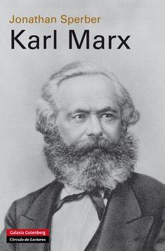 Karl Marx : una vida decimonónica / Jonathan Sperber ; traducción de Laura Sales Gutiérrez Publicación Barcelona : Galaxia Gutenberg : Círculo de Lectores, 2013