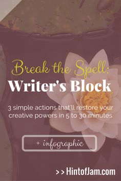 If you get stuck in the middle of a writing project, try these 3 ways to break the writer's block spell whether you have 5 minutes or 30 minutes to spare. | Hint of Jam