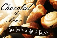 Chocolat the Movie - A Delicious, Must-See Confection and the Perfect Gift for Chocolate Lovers and Chocoholics!