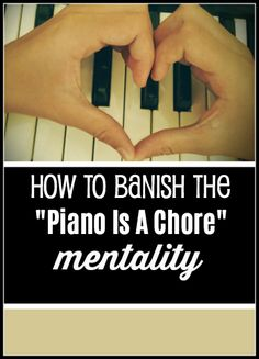 """How to Banish The """"Piano Is A Chore"""" Mentality - can we encourage our piano students to make the mental shift to view piano lesson as a privilege... not a chore? #PianoLessons #PianoTeaching"""