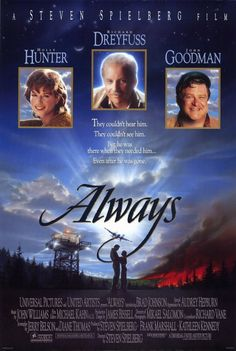 Always - Holly Hunter, Richard Dreyfuss and John Goodman in a Steven Spielberg film. Audrey Hepburn made her last film appearance in this movie :( Always 1989, Always Movie, Love Movie, Movie Tv, 1980's Movies, Disney Movies, Movies Online, George Peppard, Elizabeth Mcgovern
