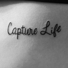 Capture life photography tattoo