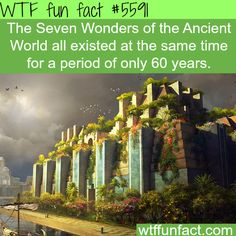 The Seven Wonders of the Ancient World -WTF! awesome fun facts