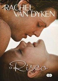 P.S. Believe And Live !: Resenha : O Risco - Rachel Van Dyken
