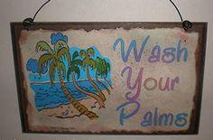 Wash Your PALMS Palm Tree BEACH Bath Tiki Bar SIGN Wall Plaque. $5.95, via Etsy.