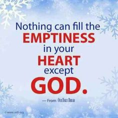 God can fill that emptiness