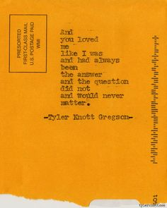 Typewriter Series Tyler Knott Gregson // This is just absolutely perfect. These are the words my mind couldn't put together Poem Quotes, Lyric Quotes, Great Quotes, Words Quotes, Wise Words, Quotes To Live By, Inspirational Quotes, Qoutes, Writing Quotes