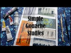 Painting simple Gouache Studies - YouTube