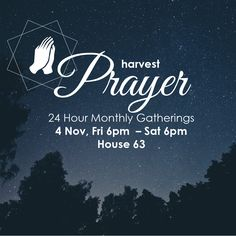 PRAYER 24 HOUR MONTHLY GATHERING FRI 04 NOV  6PM - SAT 6PM HOUSE 63 Join us any time for any length of time. http://subspla.sh/c0b9801