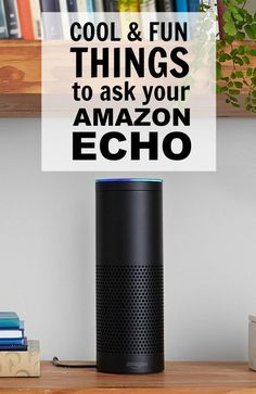 There are so many things to love about the Amazon Echo. ***Here is a great list of fun and cool things to ask your ask Alexa.