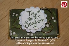 A mini chocolate bar wrapper using Home for Christmas Designer Series Paper and Peaceful Pines Stamp Set from Stampin Up!  http://tracyelsom.stampinup.net
