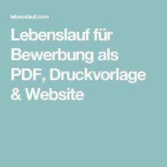 Lebenslauf für Bewerbung als PDF, Druckvorlage & Website