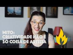 [VÍDEO] Mito! Criatividade não é só coisa de artista, sabia? - Bramare por Bia Lombardi
