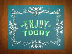 Enjoy Today 11x14 Art Print by Earmark Social >> Fun, daily reminder to put in your child's room or by the front door!