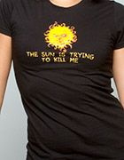 J!NX : The Sun is Trying to Kill me Women's Tee