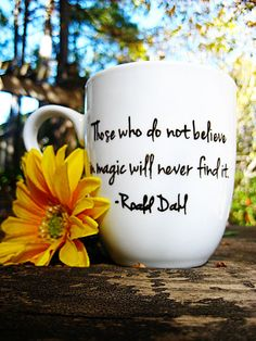 """Personalized Coffee Cup - Roald Dahl """"Those who do not believe"""" Quote Coffee Cup Mug : FREE SHIPPING for $18.00 at etsy.com"""
