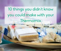 10 things you didn't know you could make with your Thermomix