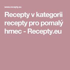 Recepty v kategorii recepty pro pomalý hrnec  - Recepty.eu