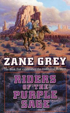 Riders of the Purple Sage - Zane Grey  My best reading memories from grammar and middle school!  This book was my absolute favorite!!