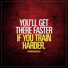 You'll get there faster if you train harder. #trainharder #gymmotivation #workoutmotivation