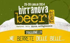 Birranova Beer Fest 2014 Dal 25 al 28 luglio torna a Triggianello (Bari) uno dei festival di birre artigianali più attesi, il Birranova Beer Fest
