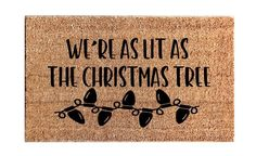 Excited to share this item from my shop: We're as Lit as the Christmas Tree - Funny Doormat - Mat - Unique - Outdoor Rug - Joke - Drunk - Drink - Cocktails - Lit Fam - Ironic Christmas Tree Quotes, Christmas Time Is Here, Christmas Humor, Holiday Fun, Christmas Holidays, Christmas Decorations, Christmas Doormat, Holiday Sayings, Holiday Words