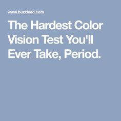 The Hardest Color Vision Test You'll Ever Take, Period.