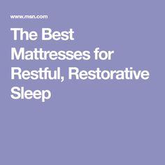 The Best Mattresses for Restful, Restorative Sleep