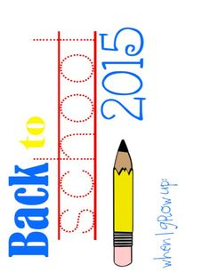 back to school printable, back to school 2015, back to school, free printable, when I grow up, customizable