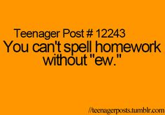 Teenager posts i hate school, teen posts, teenager posts, bad puns, tee Teenager Posts Sarcasm, Teenager Post Tumblr, Teenager Posts Love, Teenager Posts Crushes, Teen Posts, Teen Quotes, Funny Quotes, I Hate School, Bad Puns