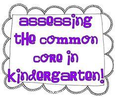Assessing the Common Core in Kindergarten!