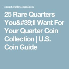 25 Rare Quarters You'll Want For Your Quarter Coin Collection | U.S. Coin Guide