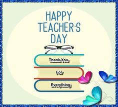 Simple and sweet thank you for your teacher on Teacher's Day. Free online Thanks For Everything ecards on Teachers' Day Teachers Day Greetings, Happy Teachers Day, International Teachers Day, Public School, Back To School, Teacher Awards, Thanks For Everything, Teachers' Day, Name Cards
