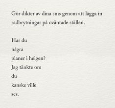 Julia - alltid mitt i prick - Utkast vintern 2019 Poem Quotes, Best Quotes, Life Quotes, Dont You Know, Good To Know, Cool Words, Wise Words, Swedish Quotes, Heaven Is Real