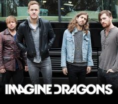 Imagine dragons - holla!! Seeing them in September!