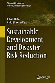 """Read """"Education for Sustainable Development and Disaster Risk Reduction"""" by available from Rakuten Kobo. Education for Sustainable Development (ESD) and Disaster Risk Reduction Education (DRRE) have overlapping areas of conce. Precautionary Principle, Human Environment, Human Ecology, Book Outline, Environmental Change, International Development, Resource Management, Civil Society, Sustainable Development"""