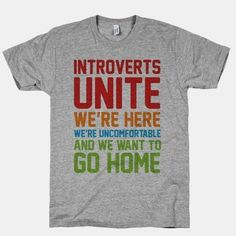 18fb874d8 Introverts unite in occasionally, in small groups, for very limited periods  of time. Don't let those weird extroverts take all the glory, us introverts  ...