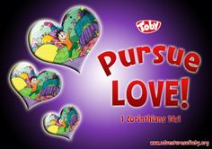 Pursue Love! 1 Corinthians 14:1