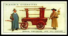 "Player's Cigarettes ""Firefighting Appliances"" (series of 50, 1930)  No5 Manual Fire Engine, Late 18th Century"