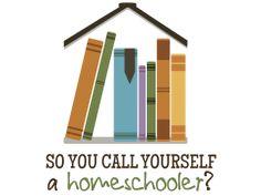 So+You+Call+Yourself+a+Homeschooler?™