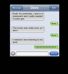 funny photos, farting while ipod is on Savage Texts, Passing Gas, Text Fails, Amazon Kindle Fire, Can't Stop Laughing, Funny Photos, Funny Texts, Stuff To Do, I Laughed