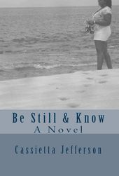 """An excellent read of restoration and forgiveness in this new Novel """"Be Still & Know.""""  The author done a remarkable work to bring these two topics in the forefront of the plot that brought our two main characters to life."""