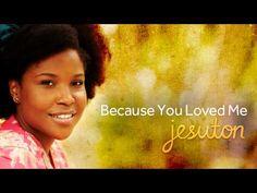"۞ ۩ ♫  Jesuton, 'Because You Loved Me"":::http://youtu.be/Km-X3J6RDFU"