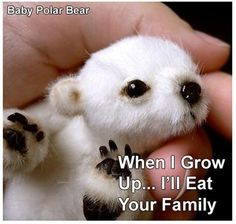 Awww....so cute...even when telling me he will eat my family.