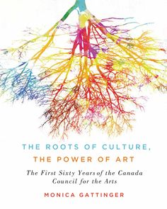 Roots of Culture, the Power of Art, The | McGill-Queen's University Press