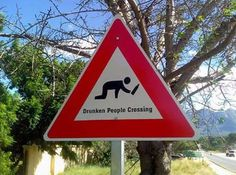 Hilarious Road Signs From Around The World Funny Photo of the day for Wednesday, 07 October 2015 from site Jokes of The Day - Drunken People Crossing Funny Drinking Quotes, Funny Quotes, Funny Memes, Hilarious, Jokes, Art Quotes, Funny Street Signs, Funny Road Signs, Funny Stick Figures