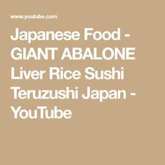 Japanese Food - GIANT ABALONE Liver Rice Sushi Teruzushi Japan - YouTube Abalone Recipe, Japanese Food, Sushi, Rice, Make It Yourself, Youtube, Recipes, Japanese Dishes